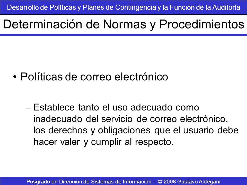 Posgrado en Dirección de Sistemas de Información - © 2008 Gustavo Aldegani Políticas de correo electrónico –Establece tanto el uso adecuado como inade