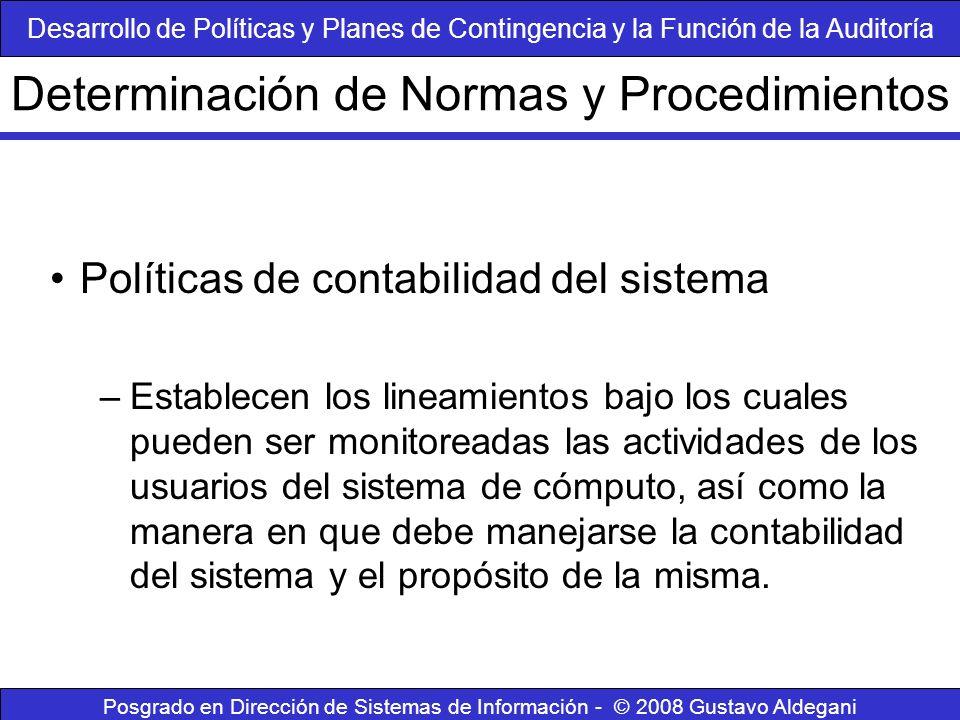 Posgrado en Dirección de Sistemas de Información - © 2008 Gustavo Aldegani Políticas de contabilidad del sistema –Establecen los lineamientos bajo los