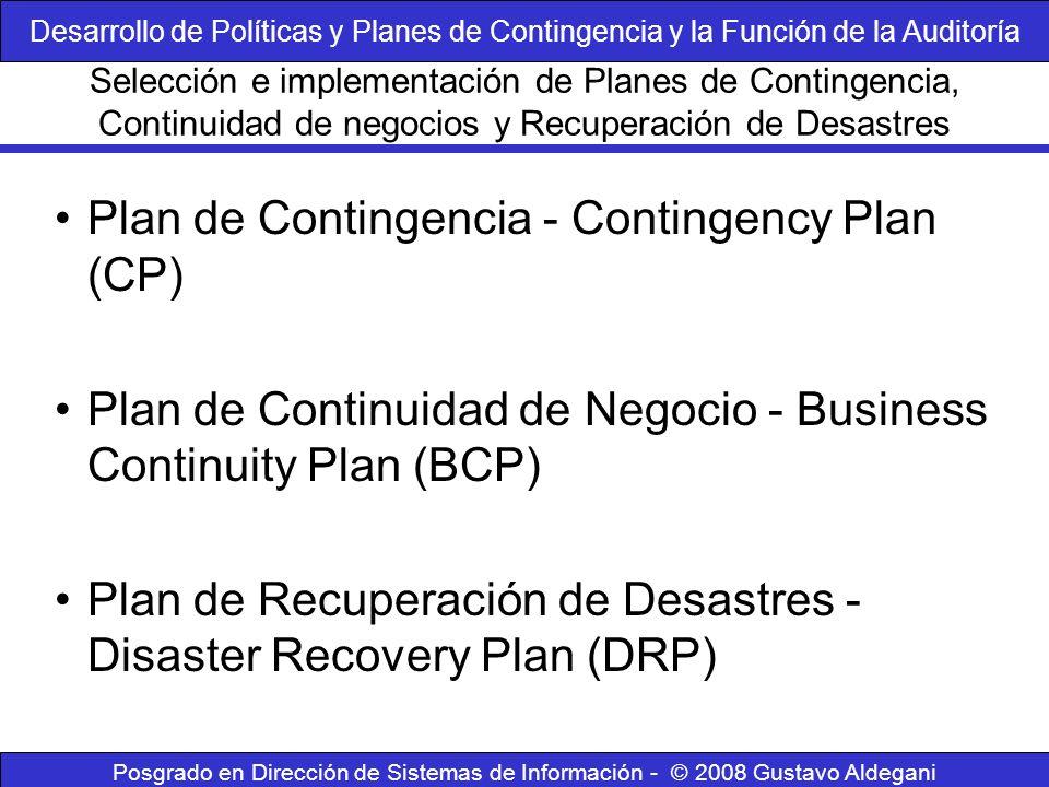 Posgrado en Dirección de Sistemas de Información - © 2008 Gustavo Aldegani Plan de Contingencia - Contingency Plan (CP) Plan de Continuidad de Negocio