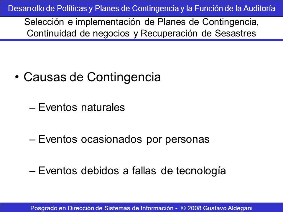 Posgrado en Dirección de Sistemas de Información - © 2008 Gustavo Aldegani Causas de Contingencia –Eventos naturales –Eventos ocasionados por personas