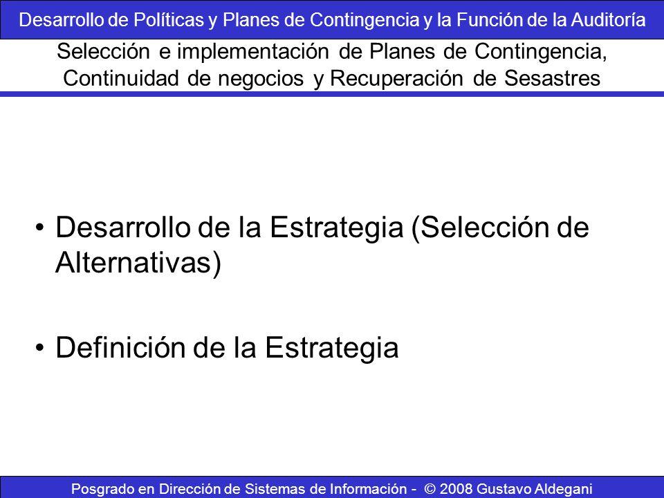Posgrado en Dirección de Sistemas de Información - © 2008 Gustavo Aldegani Desarrollo de la Estrategia (Selección de Alternativas) Definición de la Es