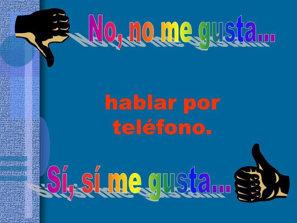 hablar por teléfono.