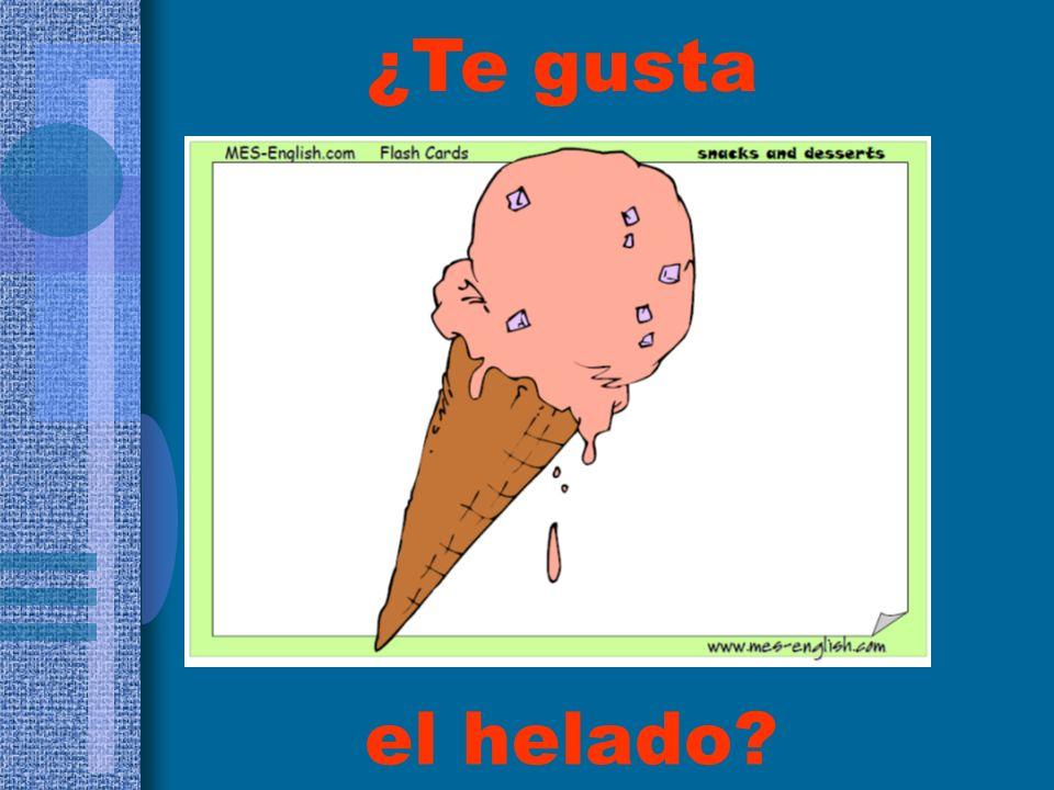 el helado? ¿Te gusta