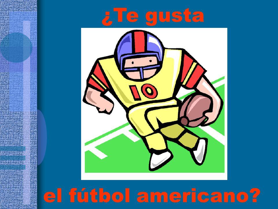 el fútbol americano? ¿Te gusta