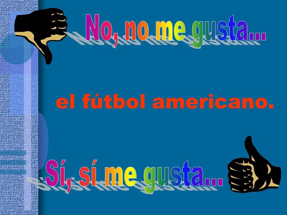 el fútbol americano.