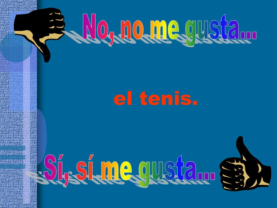 el tenis.
