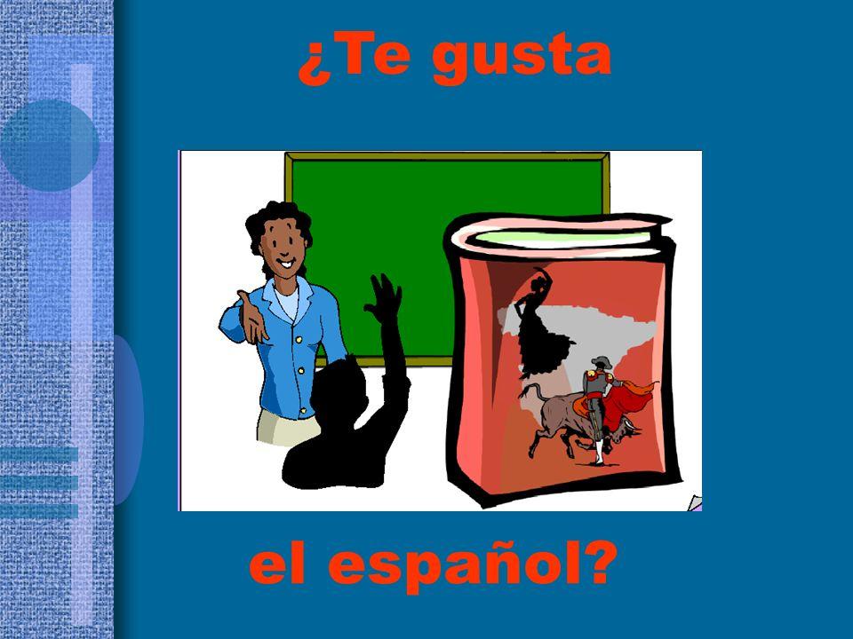 el español? ¿Te gusta