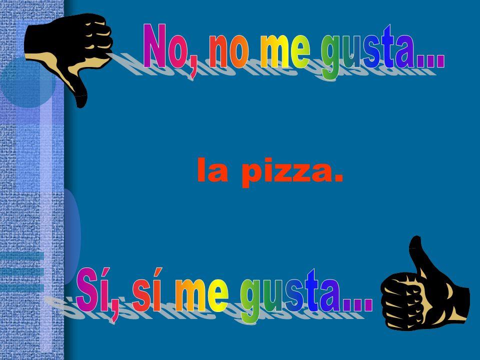 la pizza.