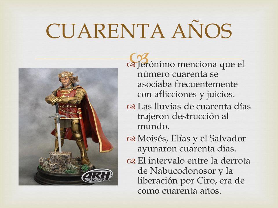CUARENTA AÑOS Jerónimo menciona que el número cuarenta se asociaba frecuentemente con aflicciones y juicios. Las lluvias de cuarenta días trajeron des