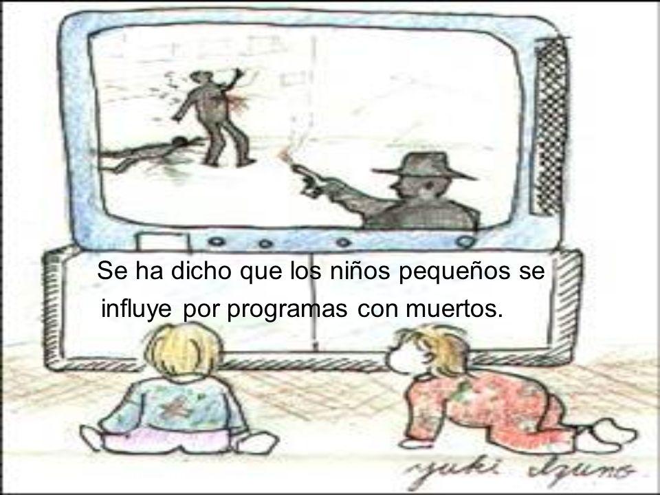 Se ha dicho que los niños pequeños se influye por programas con muertos.