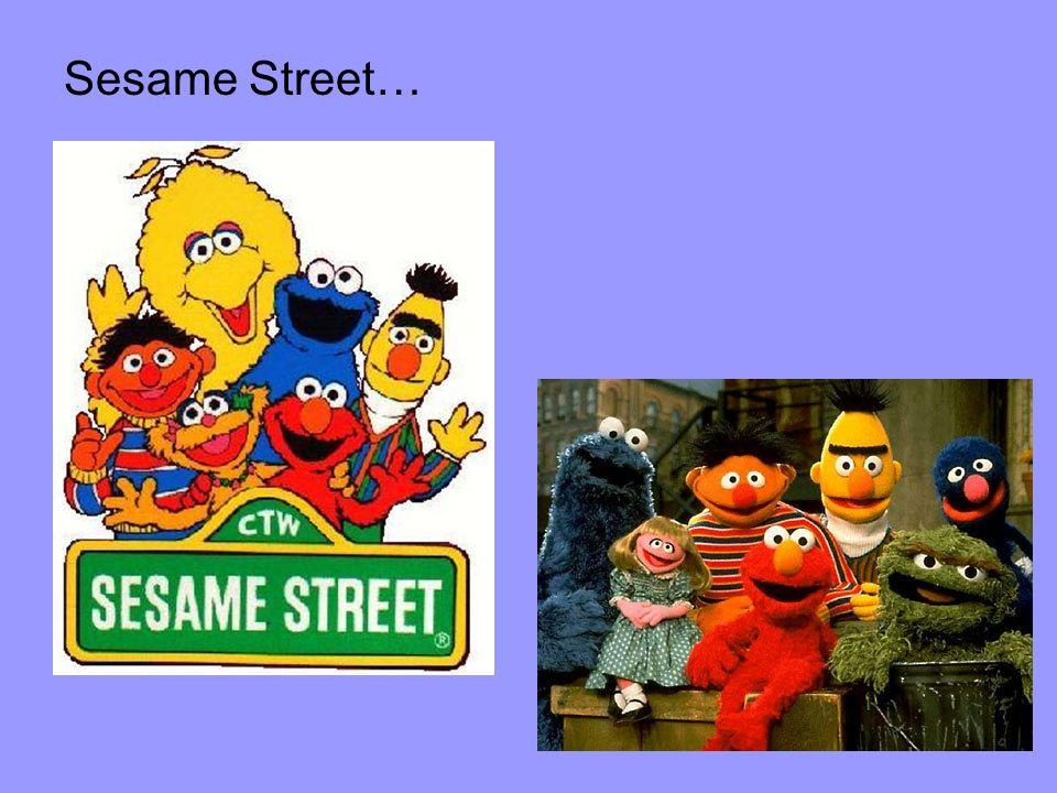 Sesame Street…