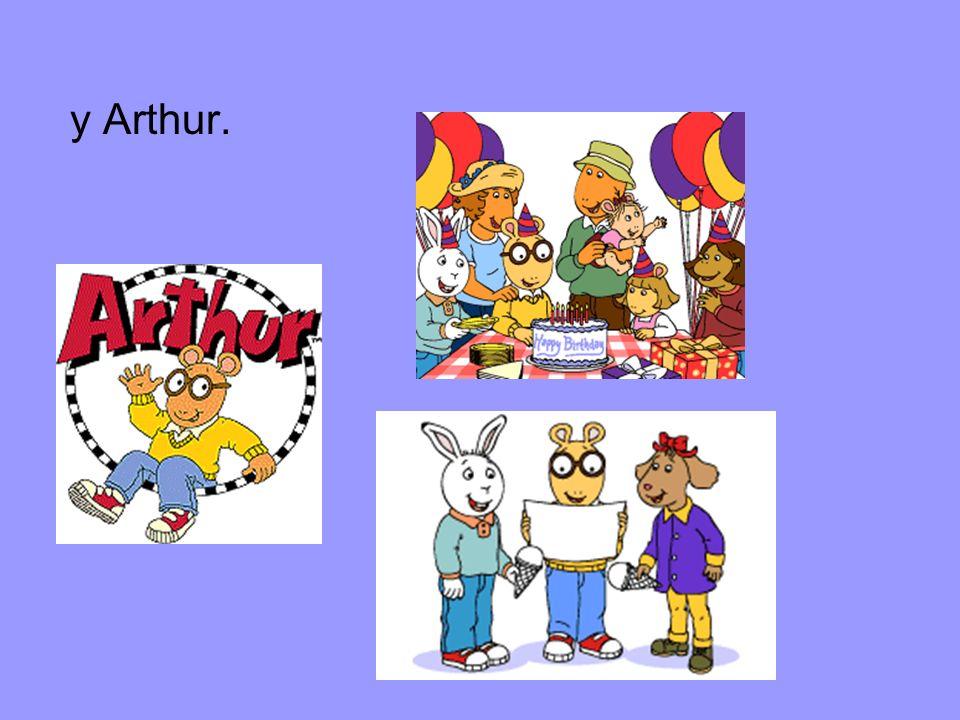 y Arthur.