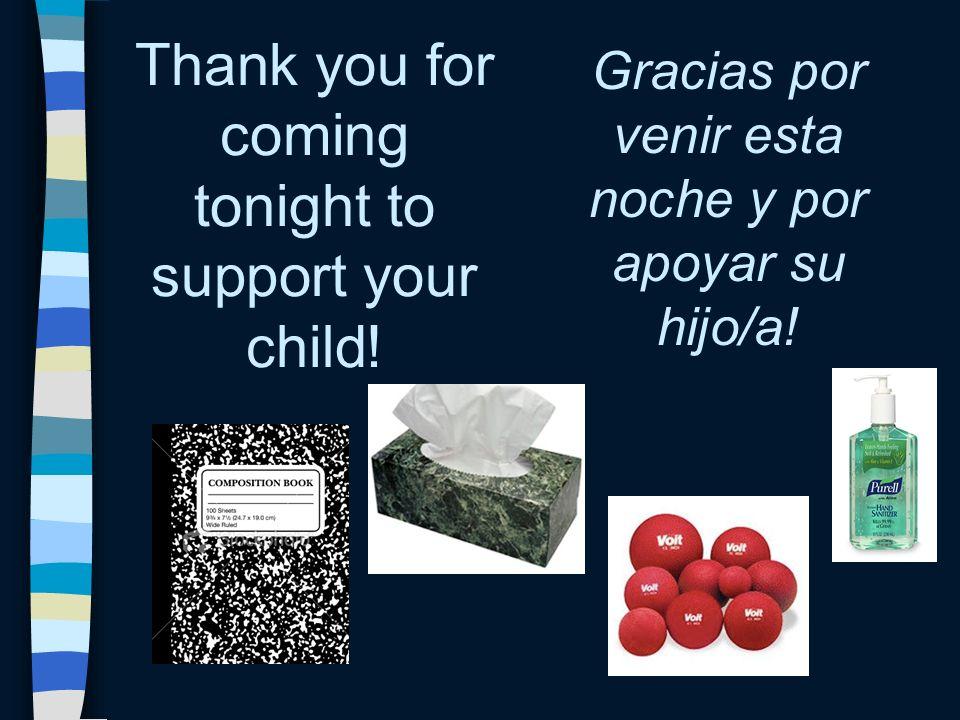 Thank you for coming tonight to support your child! Gracias por venir esta noche y por apoyar su hijo/a!
