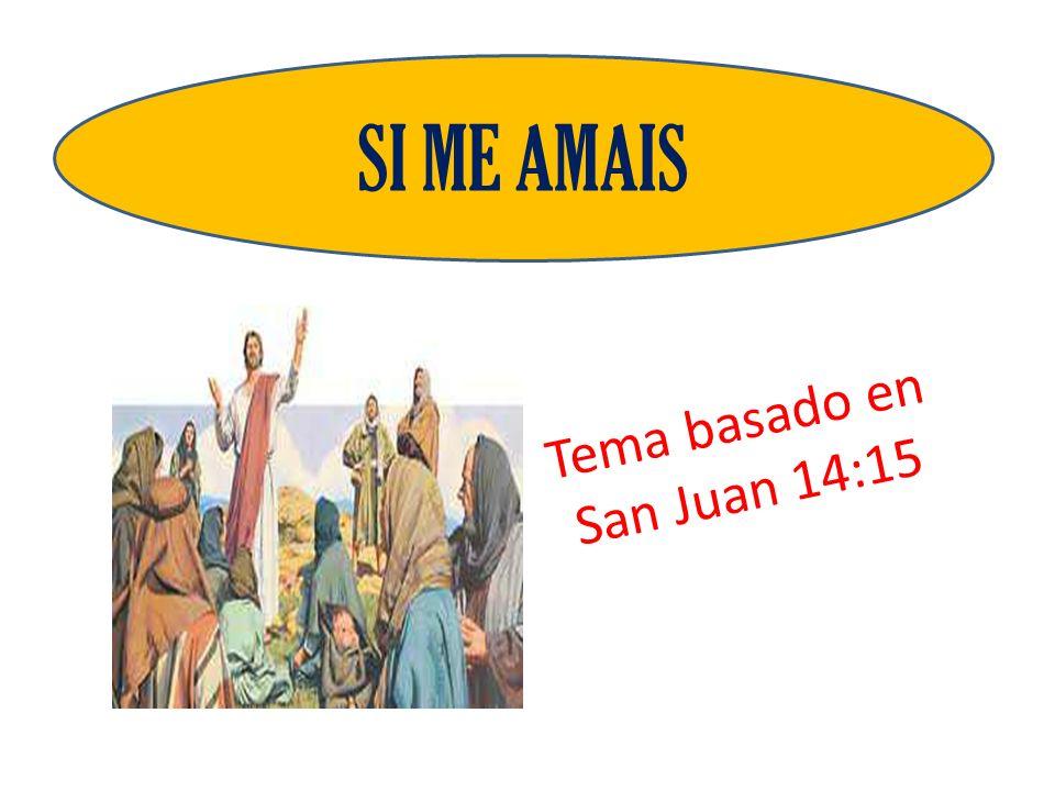 Juan 14;15.«Si me amáis, guardad mis mandamientos».
