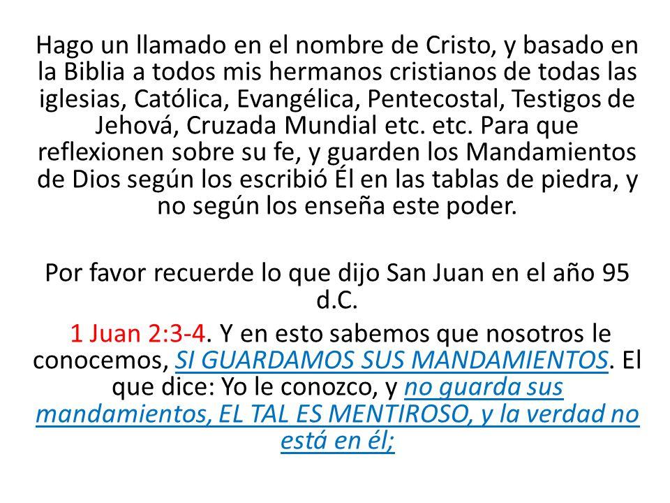 Hago un llamado en el nombre de Cristo, y basado en la Biblia a todos mis hermanos cristianos de todas las iglesias, Católica, Evangélica, Pentecostal