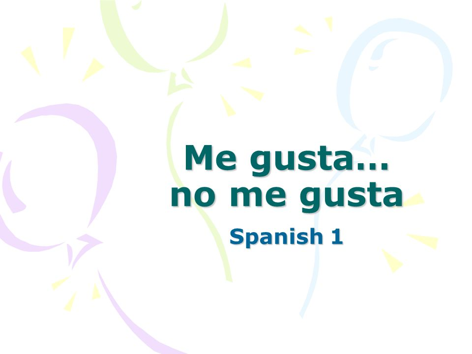 Me Gusta In Spanish, the way to say you like/or dont like things is to use the verb gustar, which means to please.