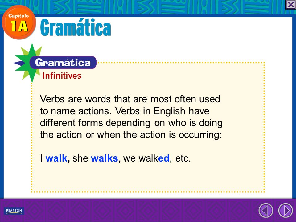 Verbs are words that are most often used to name actions. Verbs in English have different forms depending on who is doing the action or when the actio