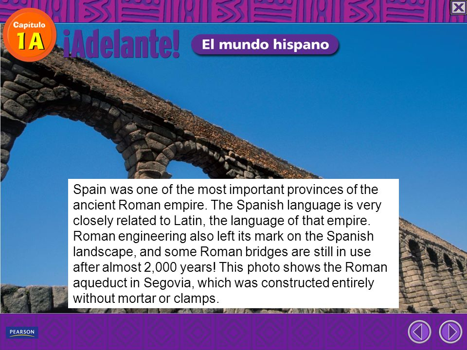 Spain was one of the most important provinces of the ancient Roman empire. The Spanish language is very closely related to Latin, the language of that