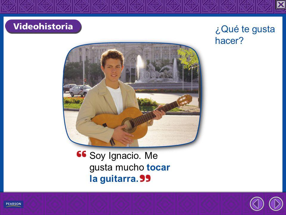 Soy Ignacio. Me gusta mucho tocar la guitarra.