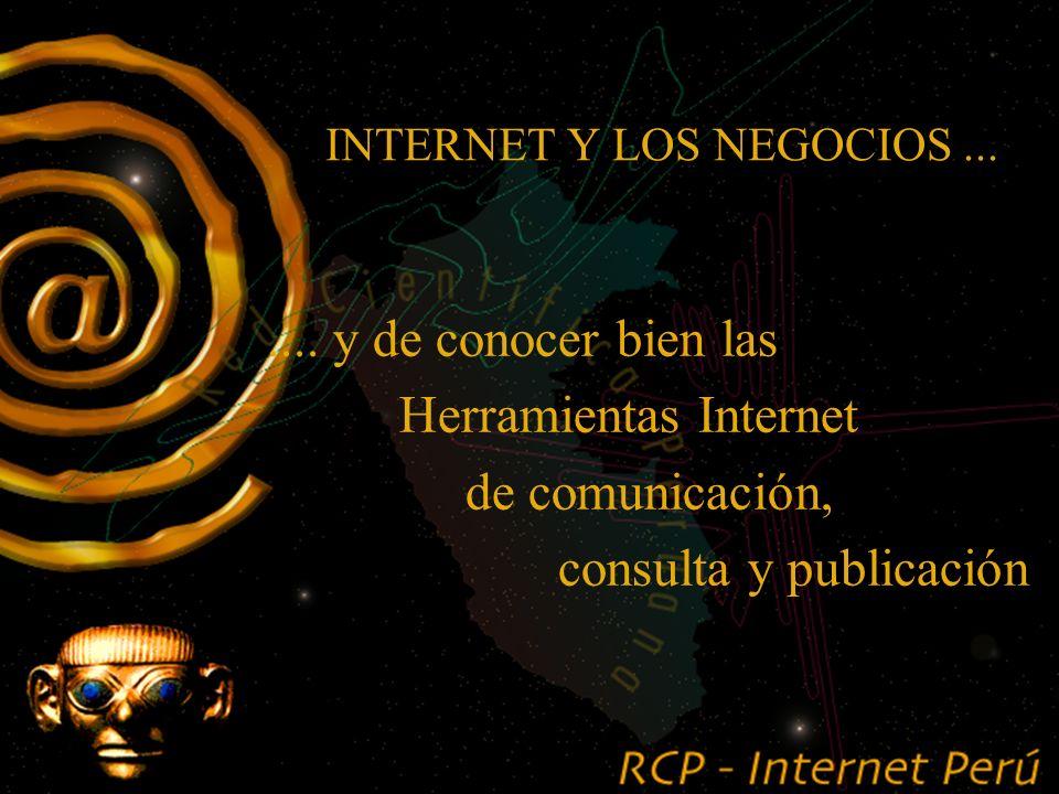 INTERNET Y LOS NEGOCIOS....... la utilización del Internet para los negocios y el éxito de los mismos, depende del ingenio...