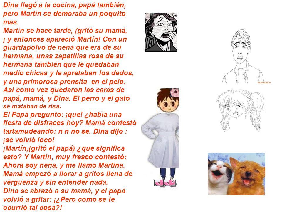 Martín contestó: yo ya sabía que se iban a enojar, pero la seño de educación sexual ya nos había dicho que iba a ser así.