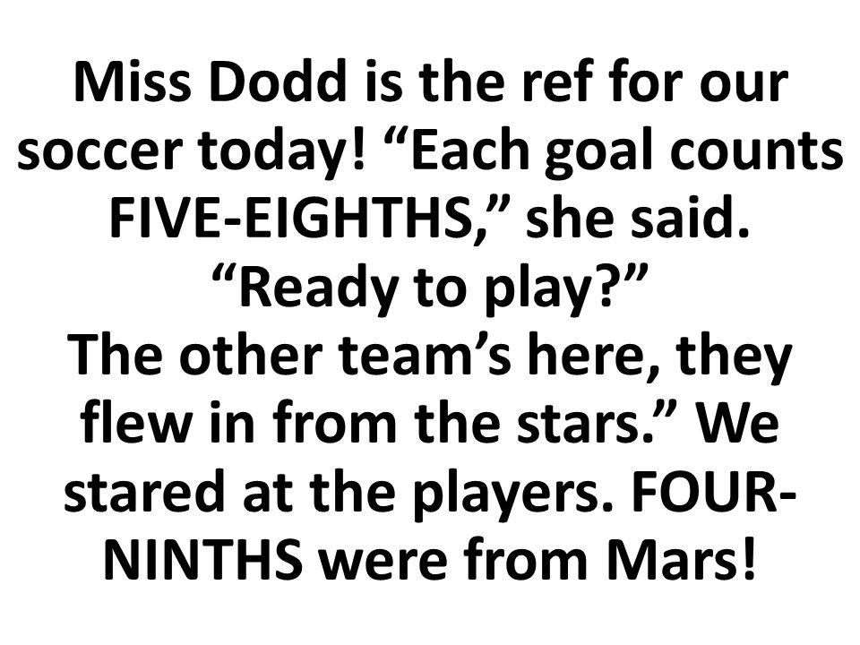 ¡La Señorita Dod es la referí de nuestro fútbol hoy.