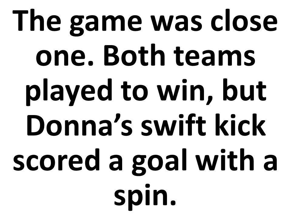El juego estaba a uno para ganar.