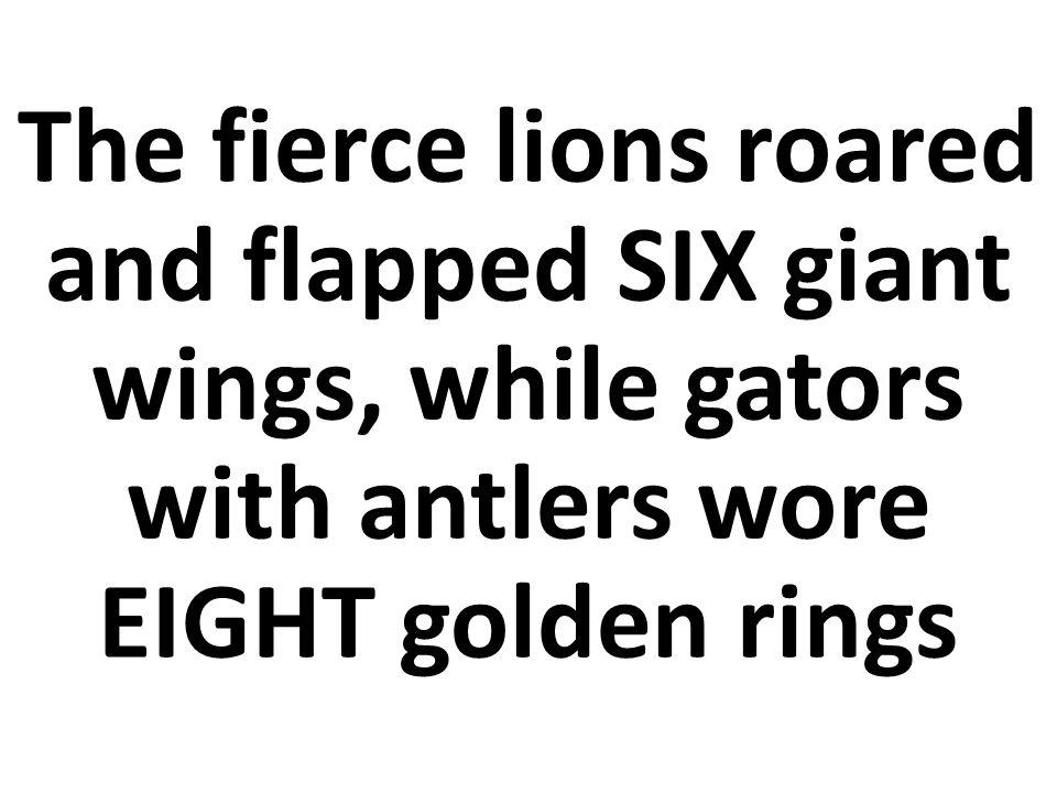 Los feroces leones rugieron y aletearon SEIS alas gigantes.