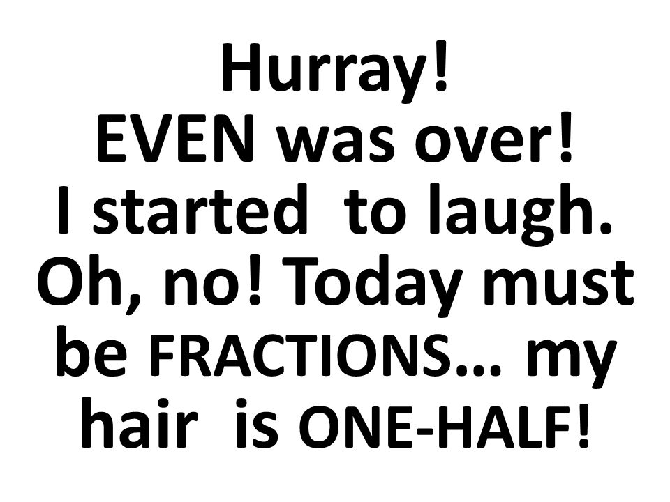 ¡Viva. ¡Mi día PAR se acabó. Comencé a reírme… ¡Oh, no.