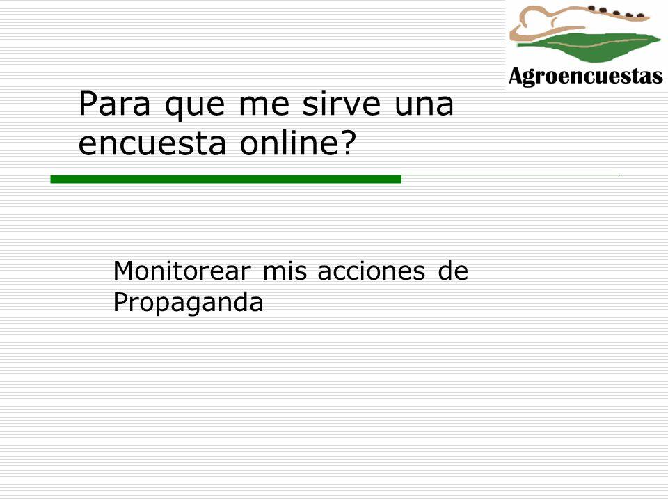 Para que me sirve una encuesta online? Monitorear mis acciones de Propaganda