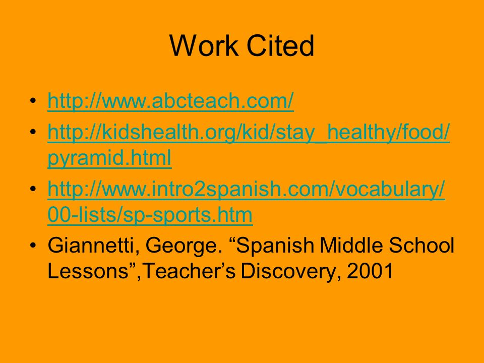 Work Cited http://www.abcteach.com/ http://kidshealth.org/kid/stay_healthy/food/ pyramid.htmlhttp://kidshealth.org/kid/stay_healthy/food/ pyramid.html