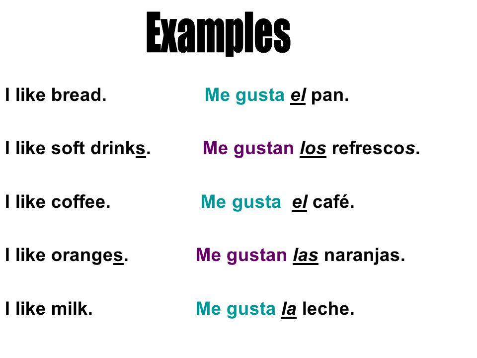 To say that you love a noun, you use Me encanta or Me encantan.
