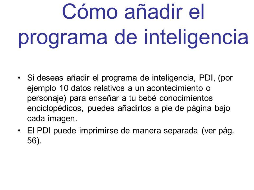 Cómo añadir el programa de inteligencia Si deseas añadir el programa de inteligencia, PDI, (por ejemplo 10 datos relativos a un acontecimiento o perso