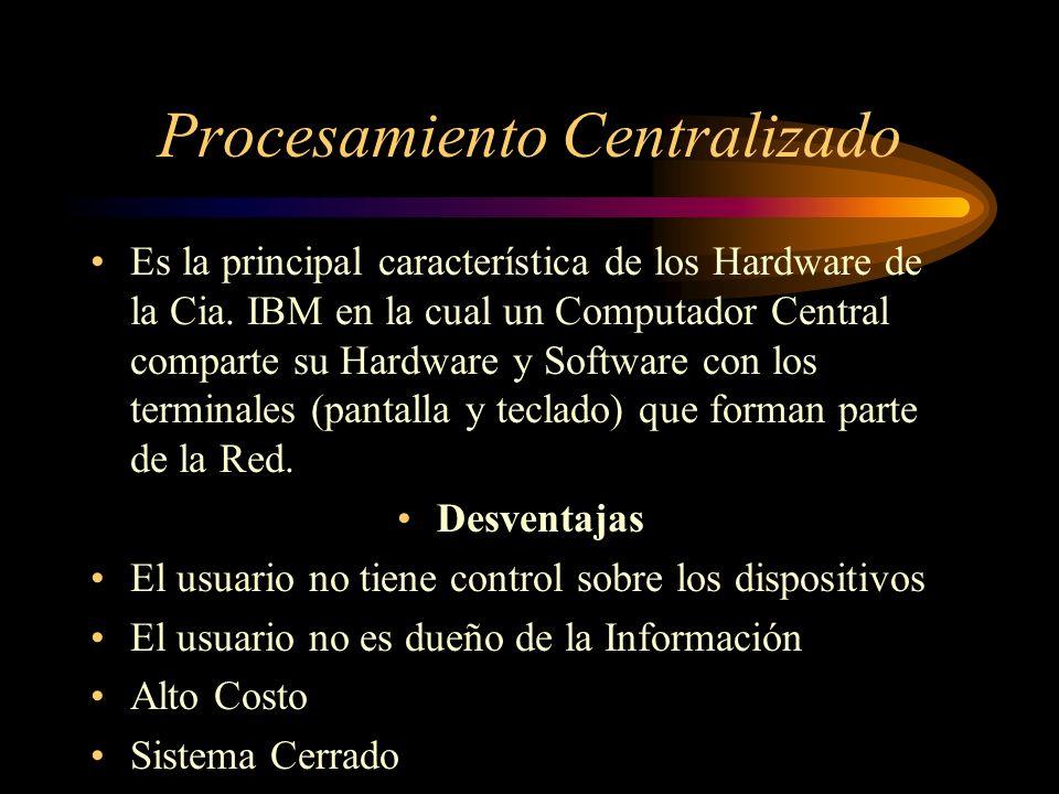 Procesamiento Centralizado Es la principal característica de los Hardware de la Cia.