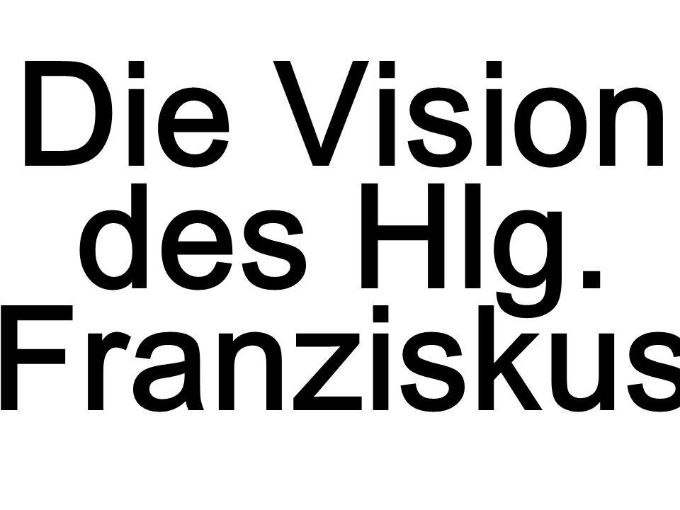 Die Vision des Hlg. Franziskus