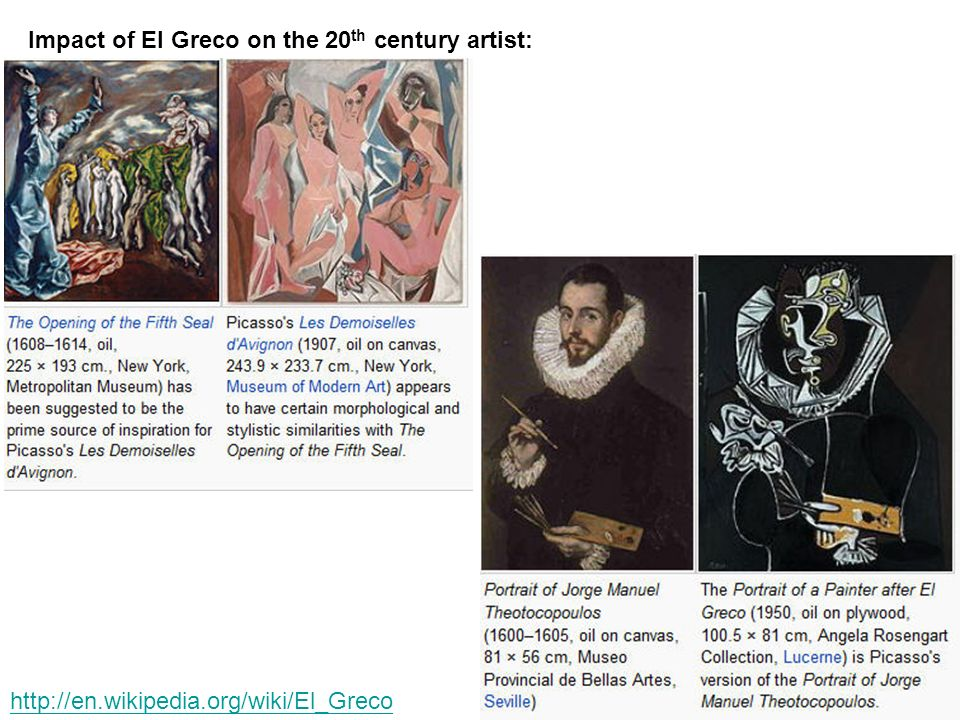 Impact of El Greco on the 20 th century artist: http://en.wikipedia.org/wiki/El_Greco