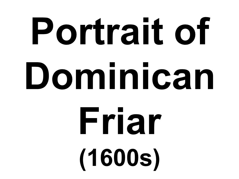Portrait of Dominican Friar (1600s)