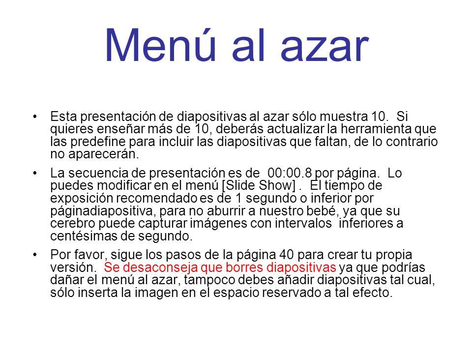 Menú al azar Esta presentación de diapositivas al azar sólo muestra 10. Si quieres enseñar más de 10, deberás actualizar la herramienta que las predef