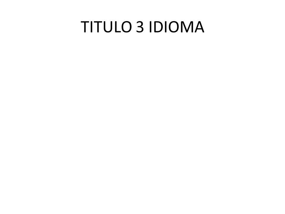 TITULO 3 IDIOMA