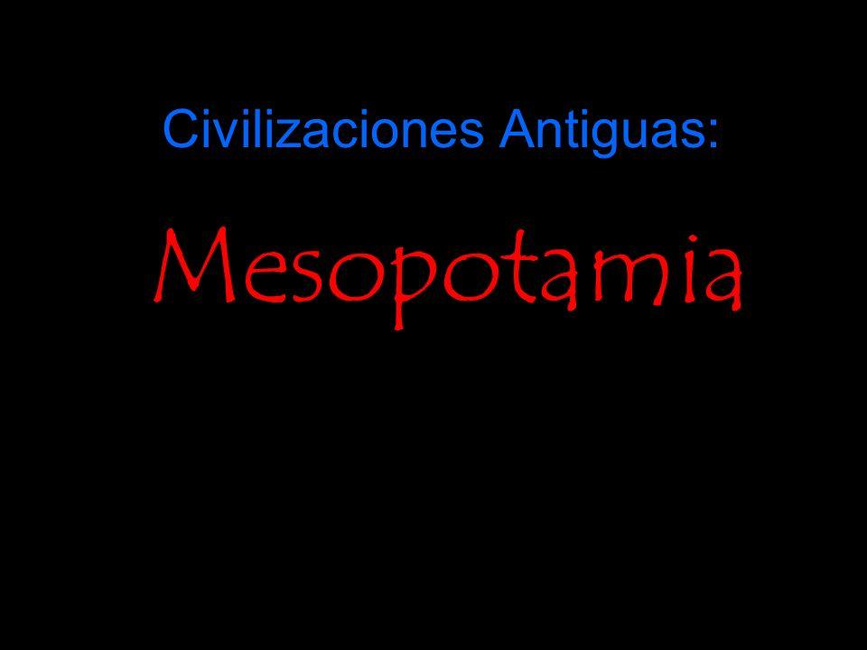 Civilizaciones Antiguas: Mesopotamia