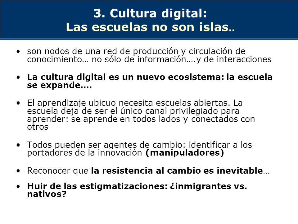 3. Cultura digital: Las escuelas no son islas..