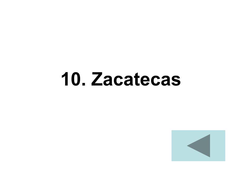 10. Zacatecas