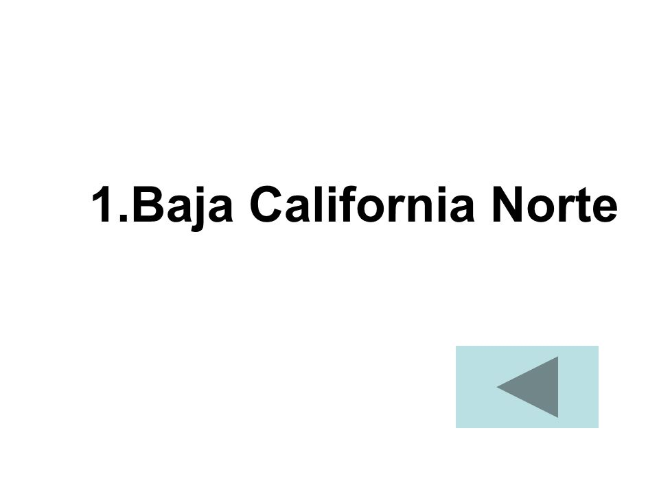 1.Baja California Norte