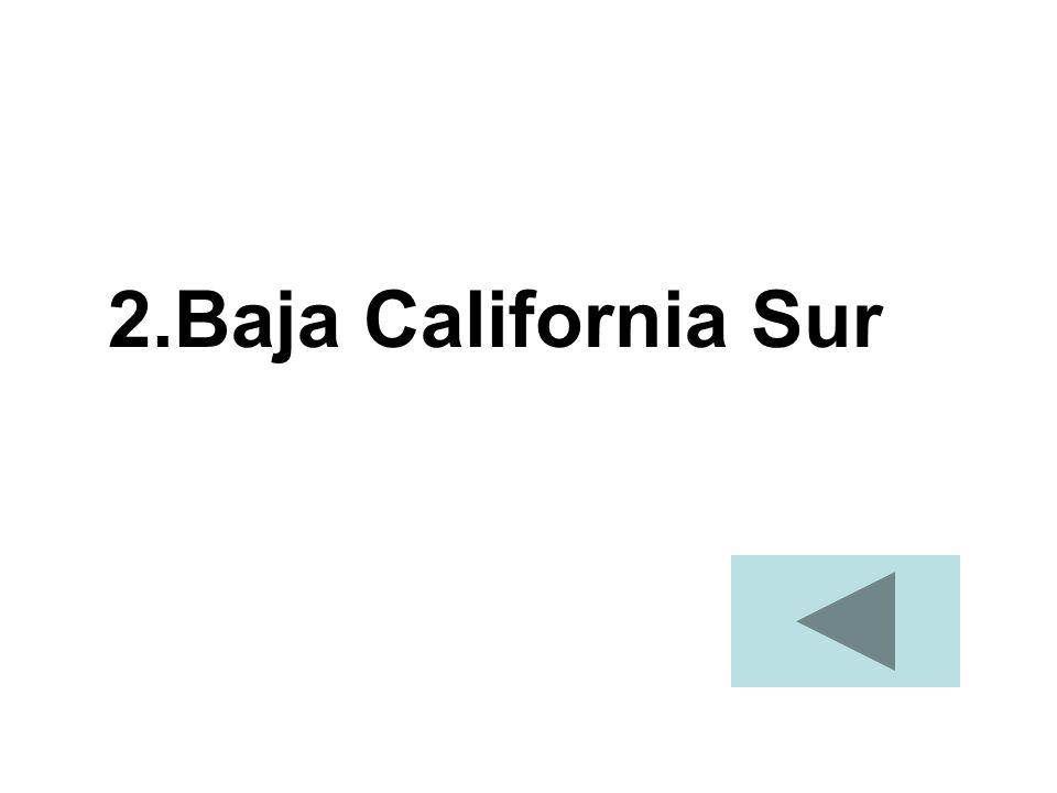 2.Baja California Sur