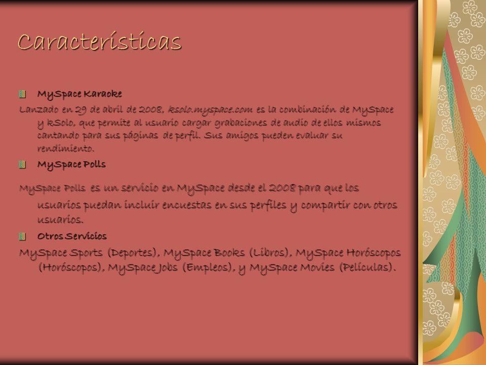 Características MySpace Karaoke Lanzado en 29 de abril de 2008, ksolo.myspace.com es la combinación de MySpace y kSolo, que permite al usuario cargar grabaciones de audio de ellos mismos cantando para sus páginas de perfil.