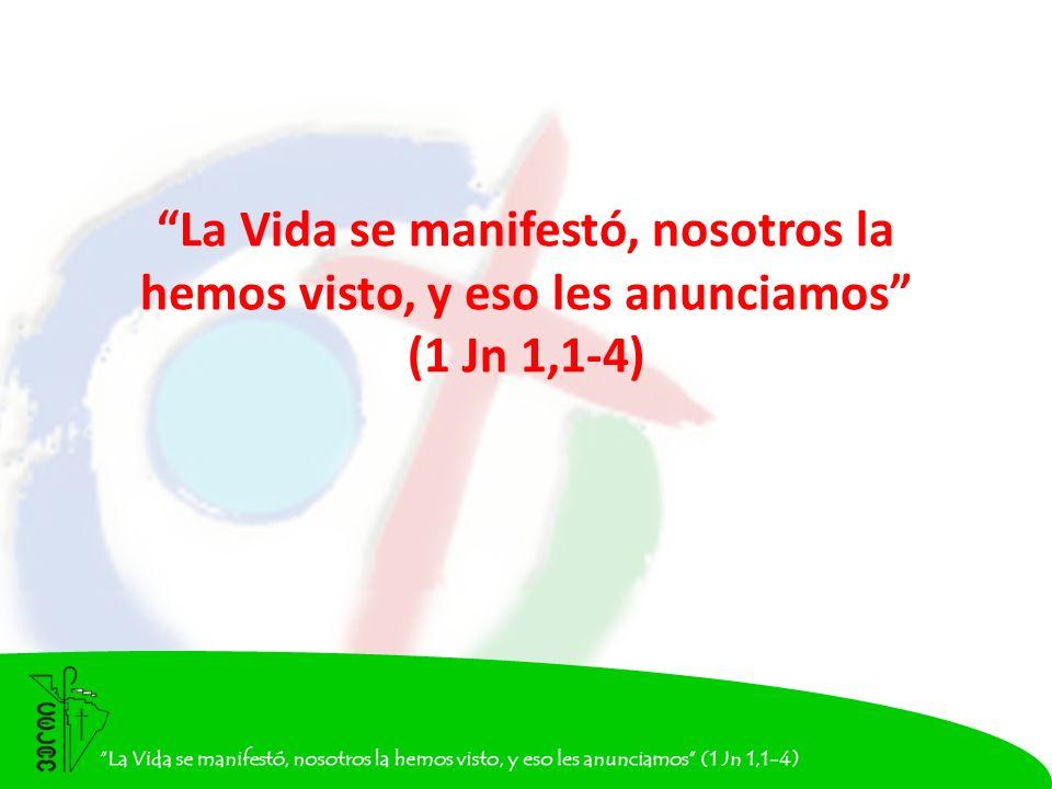 La Vida se manifestó, nosotros la hemos visto, y eso les anunciamos (1 Jn 1,1-4)
