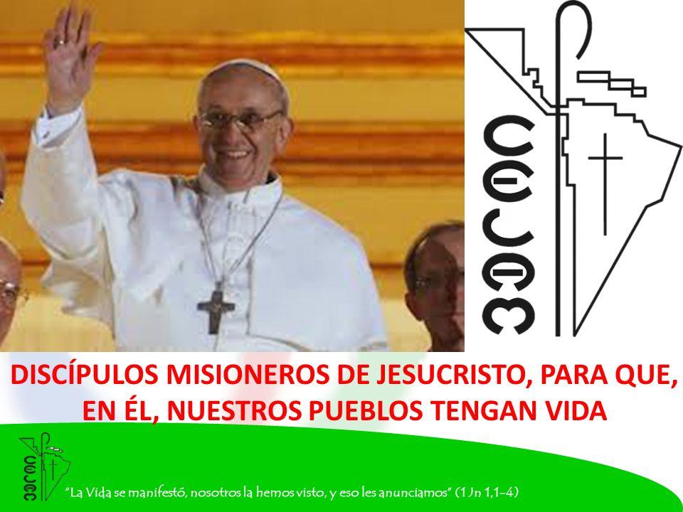 DISCÍPULOS MISIONEROS DE JESUCRISTO, PARA QUE, EN ÉL, NUESTROS PUEBLOS TENGAN VIDA