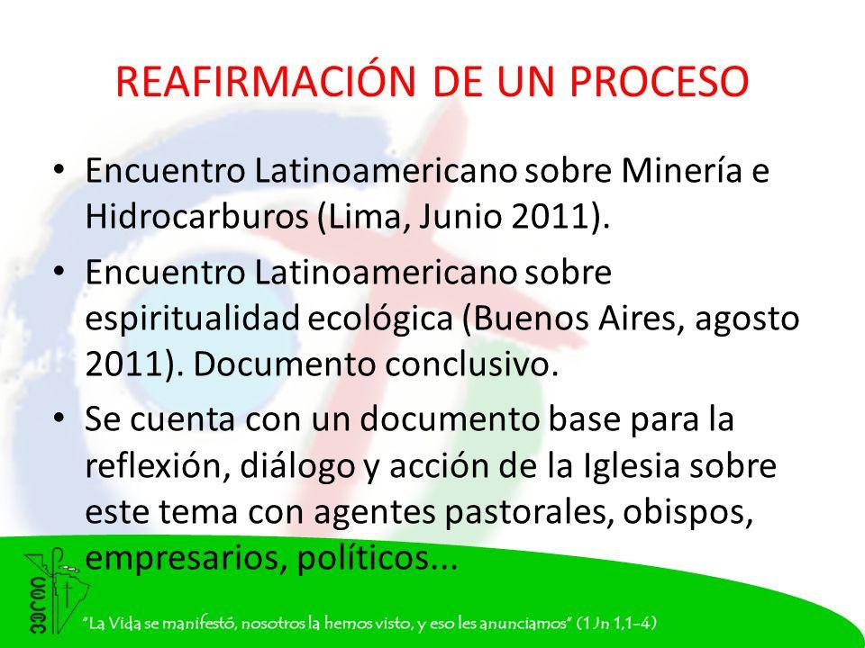 REAFIRMACIÓN DE UN PROCESO Encuentro Latinoamericano sobre Minería e Hidrocarburos (Lima, Junio 2011).