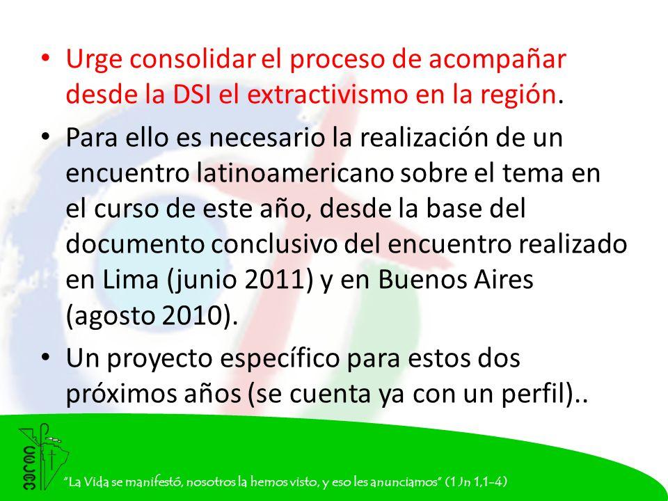 Urge consolidar el proceso de acompañar desde la DSI el extractivismo en la región.