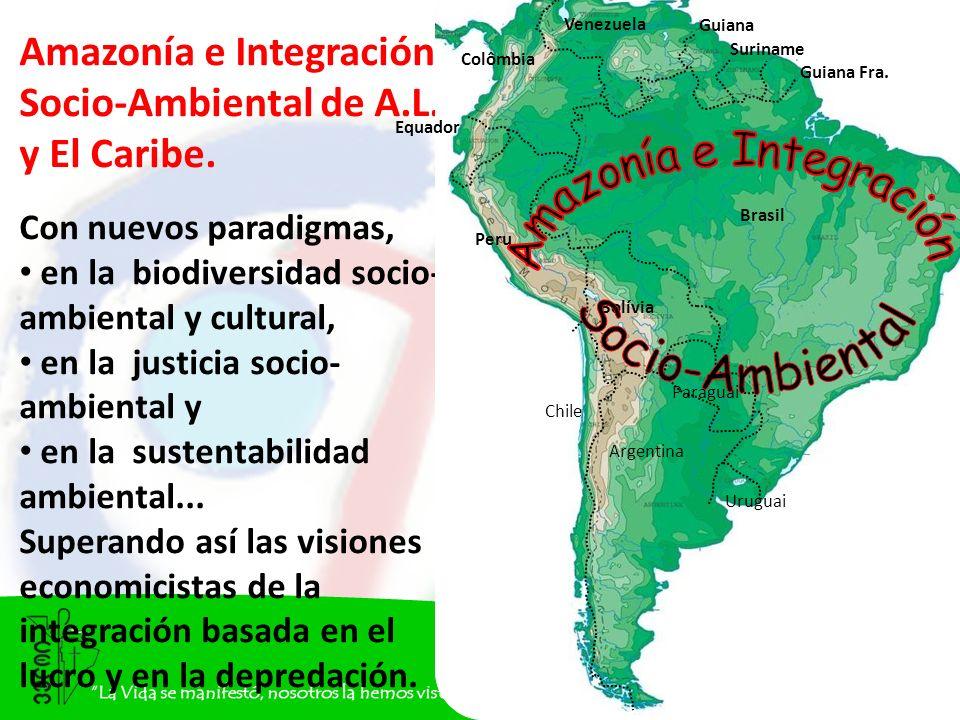 Amazonía e Integración Socio-Ambiental de A.L. y El Caribe.
